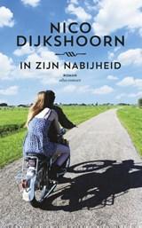 In zijn nabijheid | Nico Dijkshoorn |