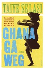 Ghana ga weg | Taiye Selasi |