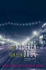 Het naderen van een brug | Roel Bentz van den Berg |