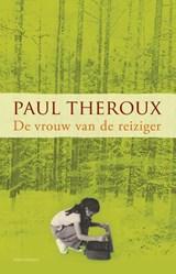 De vrouw van de reiziger   Paul Theroux  
