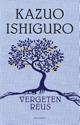 Vergeten reus   Kazuo Ishiguro  