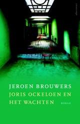 Joris Ockeloen en het wachten   Jeroen Brouwers  