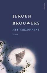 Het verzonkene | Jeroen Brouwers |