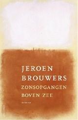 Zonsopgangen boven zee   Jeroen Brouwers  