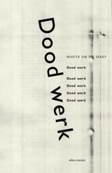 Dood werk | Maarten van der Graaff |