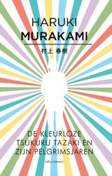 De kleurloze Tsukuru Tazaki en zijn pelgrimsjaren | Haruki Murakami |