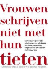 Vrouwen schrijven niet met hun tieten | Wiegertje Postma |