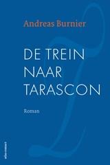 De trein naar Tarascon   Andreas Burnier  