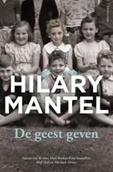 De geest geven | Hilary Mantel |