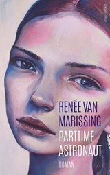 Parttime astronaut   Renée van Marissing  