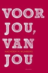 Voor jou, van jou | Nachoem M. Wijnberg |