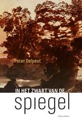 In het zwart van de spiegel | Peter Delpeut |