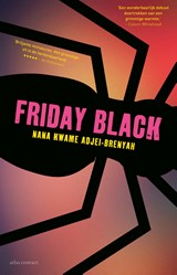 Friday Black | Nana Kwame Adjei-Brenyah | 9789025456986