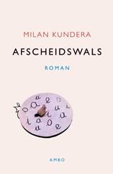 Afscheidswals   Milan Kundera  