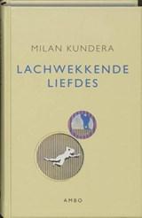 Lachwekkende liefdes   Milan Kundera  