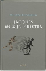 Jacques en zijn meester   Milan Kundera  
