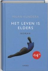 Het leven is elders   Milan Kundera  