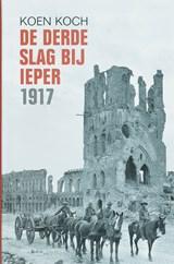 De derde slag van Ieper 1917 | Koen Koch |