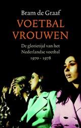 Voetbalvrouwen | Bram de Graaf |