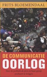 De communicatieoorlog   Frits Bloemendaal  