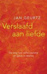 Verslaafd aan liefde | Jan Geurtz |