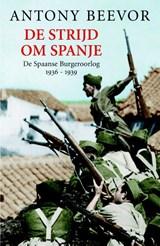 De strijd om Spanje | Antony Beevor |