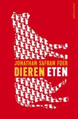 Dieren eten | Jonathan Safran Foer |