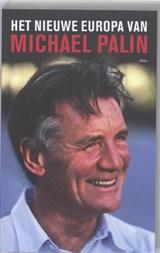 Het nieuwe Europa van Michael Palin   Michael Palin  