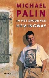 In het spoor van Hemingway   Michael Palin  