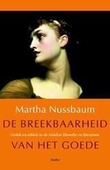 De breekbaarheid van het goede | Martha Nussbaum |