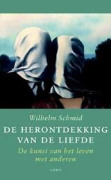 De herontdekking van de liefde   Wilhelm Schmid  