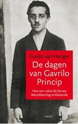 De dagen van Gavrilo Princip   Guido van Hengel  