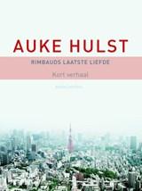 Rimbauds laatste liefde | Auke Hulst |
