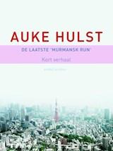 De laatste Murmansk Run | Auke Hulst |