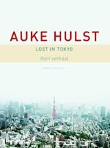 Lost in Tokyo | Auke Hulst |