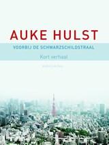 Voorbij de Schwarzschildstraal | Auke Hulst |