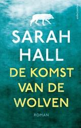 De komst van de wolven | Sarah Hall |