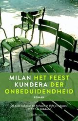 Het feest der onbeduidendheid   Milan Kundera  