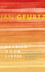 Bevrijd door liefde | Jan Geurtz |
