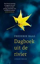 Dagboek uit de rivier   Frederik Baas  