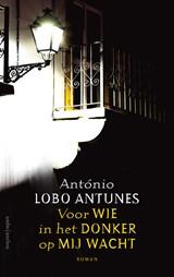 Voor wie in het donker op mij wacht | António Lobo Antunes |