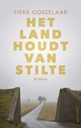 Het land houdt van stilte   Fieke Gosselaar  
