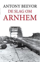 De slag om Arnhem | Antony Beevor |