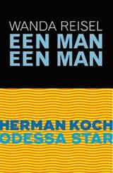 Odessa Star/Een man een man | Herman Koch ; Wanda Reisel |