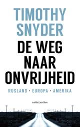 De weg naar onvrijheid | Timothy Snyder |