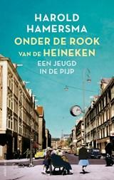Onder de rook van de Heineken | Harold Hamersma | 9789026349881