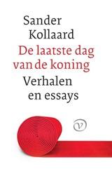 De laatste dag van de koning | Sander Kollaard | 9789028211025