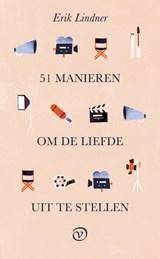 51 manieren om de liefde uit te stellen   Erik Lindner  