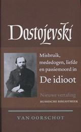 Verzamelde werken 6: de idioot | Fjodor Dostojevski |