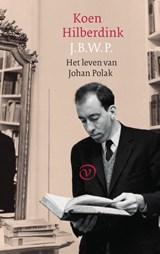 J.B.W.P. Het leven van Johan Polak | Koen Hilberdink |